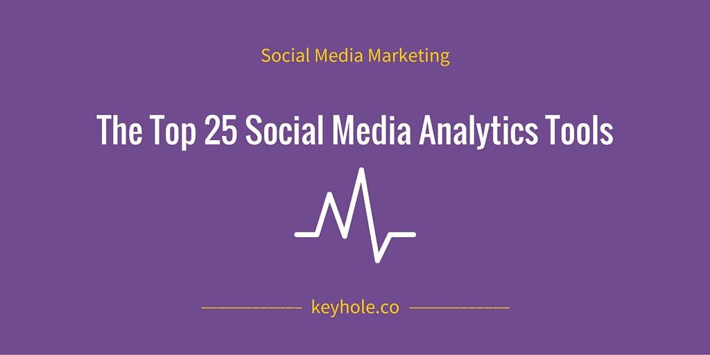 Top 25 Social Media Analytics Tools