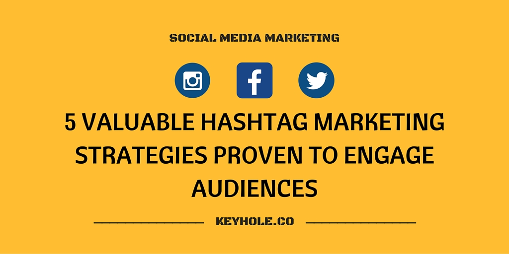 5 Hashtag Marketing Strategies To Engage Audiences