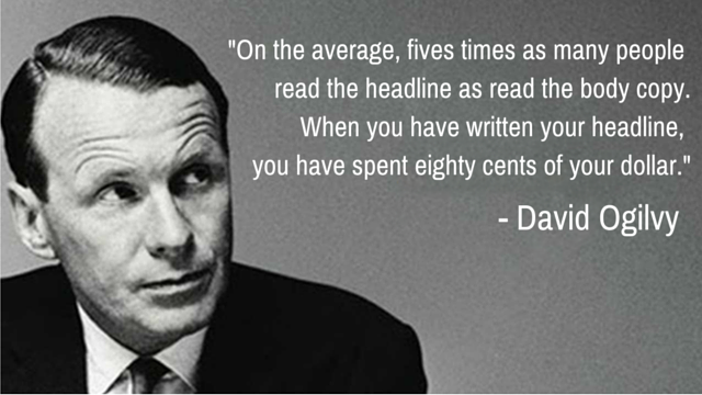 David Ogilvy on Writing Headlines - The Marketer's Guide to Writing Clickable Titles