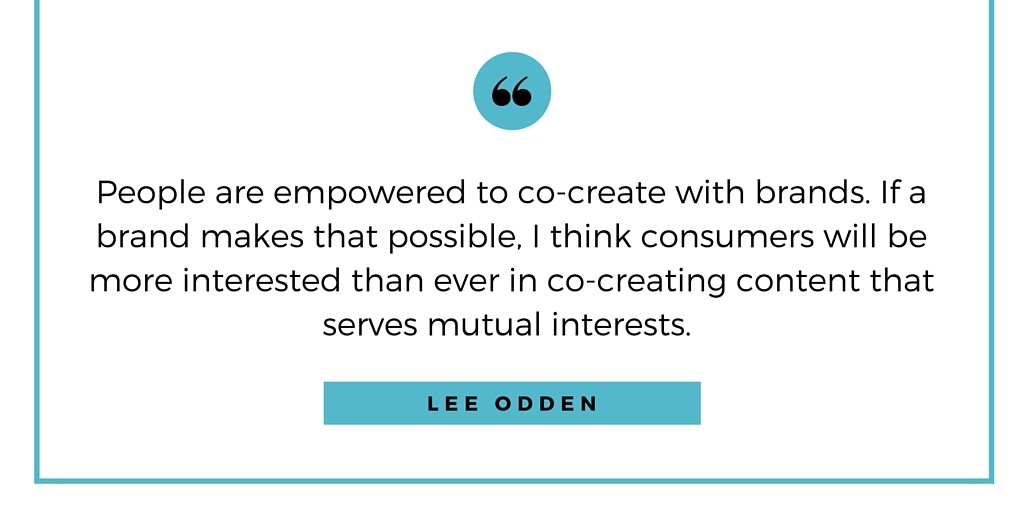 Lee Odden Interview Quote on Consumers Co-Creating Content for Companies