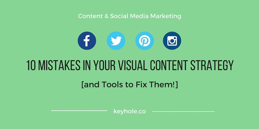 10 Mistakes in Your Visual Content Strategy