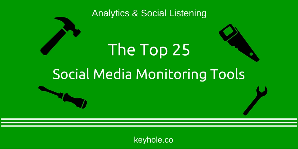 The Top 25 Social Listening Tools