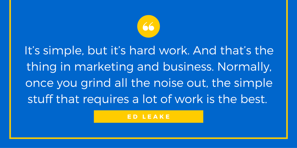 Ed Leake Quote - How to Build and Market Brands