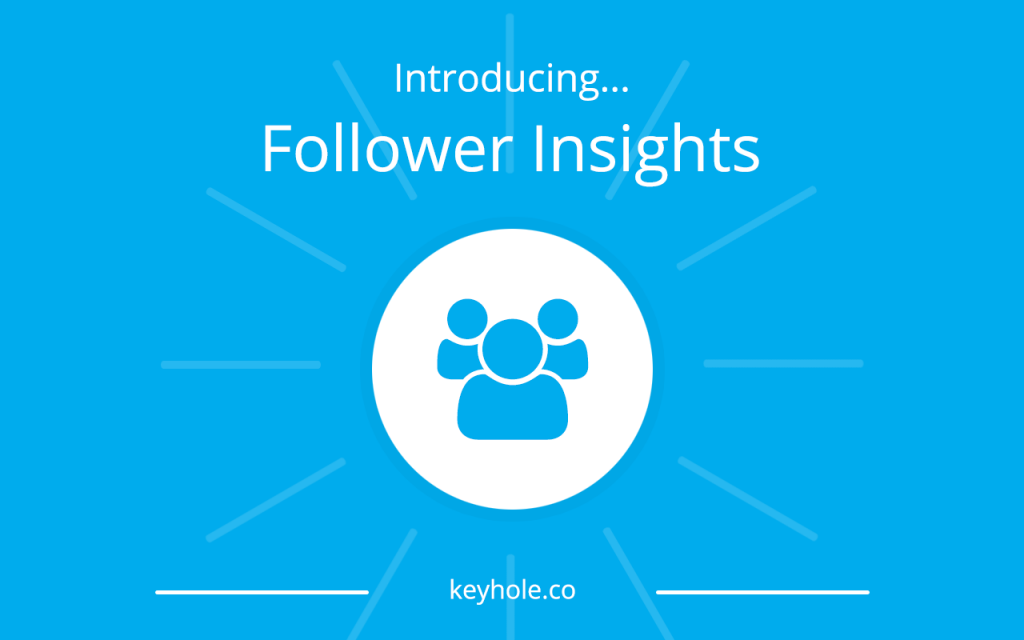 Follower Insights - Keyhole - Release