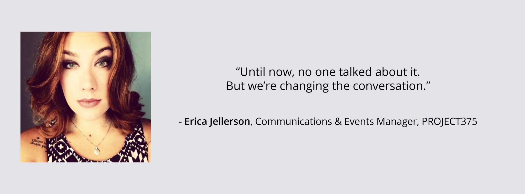 "Erica-Jellerson Photo and Quote: """"Until now, no one talked about it.But we're changing the conversation."""