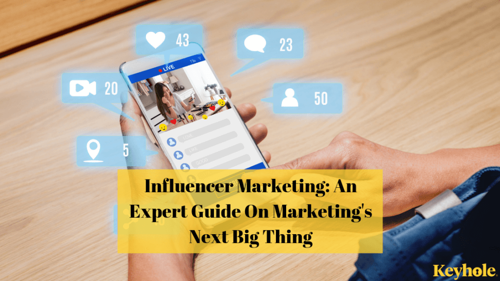 influencer marketing: an expert's guide to the next big thing