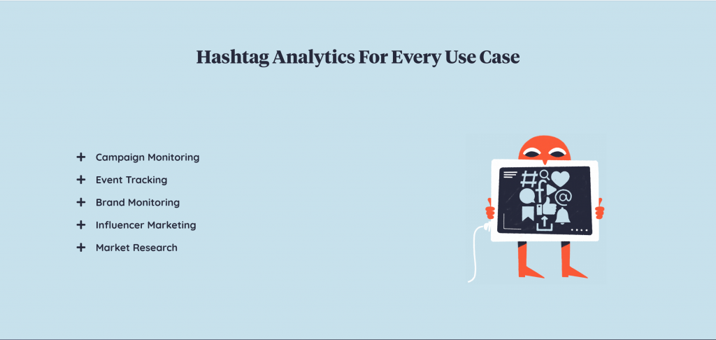 hashtag analytics for: campaign monitoring, event tracking, brand monitoring, influencer marketing, market research