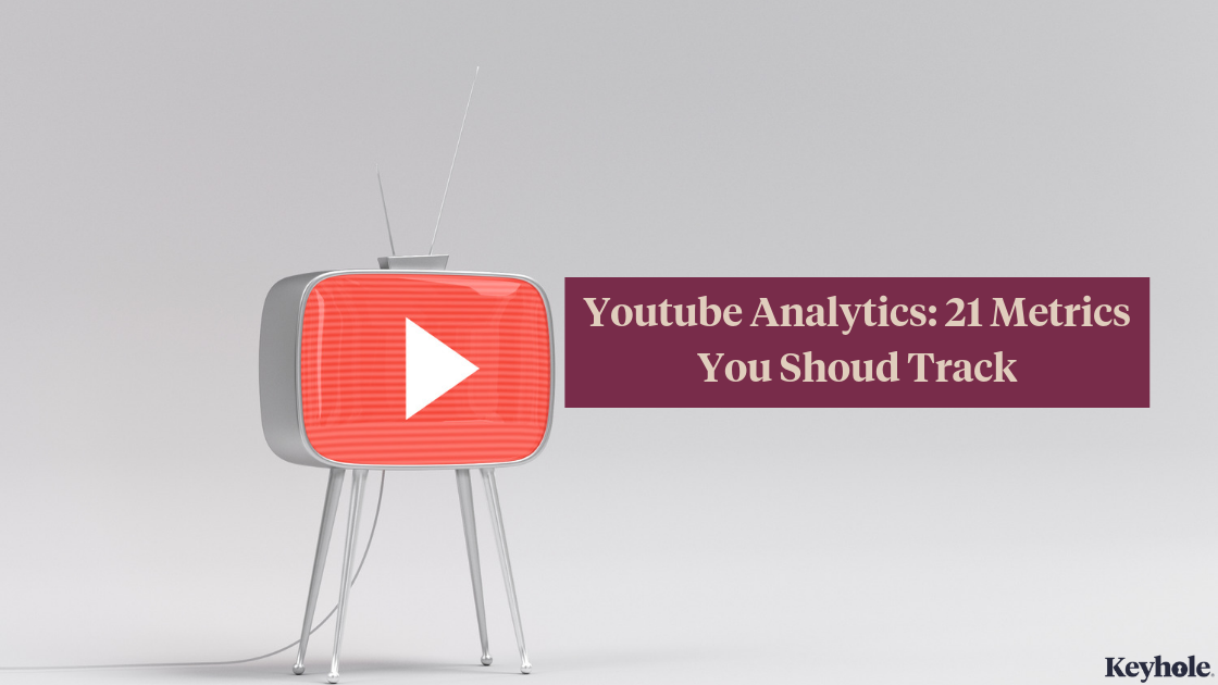YouTube Analytics 21 metrics you should track.