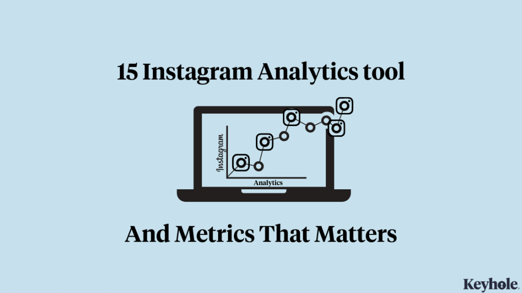 15-instagram-analytics-tools-and-metrics-that-matters