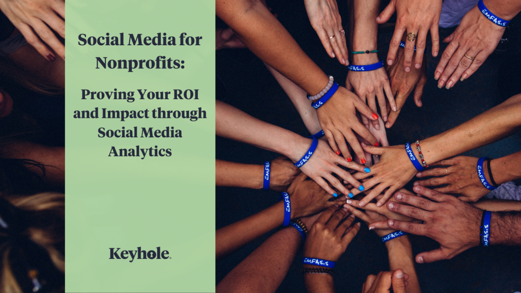 Social Media for Nonprofits: Proving Your ROI and Impact through Social Media Analytics