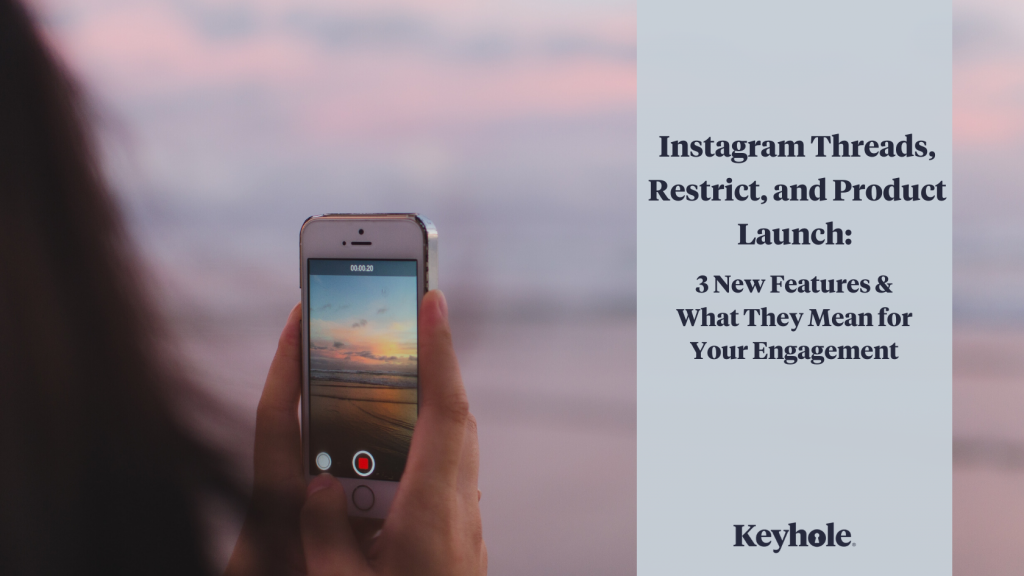 Instagram Threads, Restrict, and Product Launch: 3 New Features & What They Mean for Your Engagement