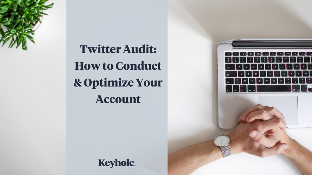 twitter audit: how to conduct and optimize your account