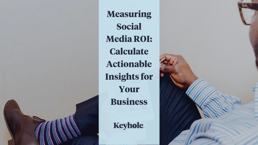Measuring-Social-Media-ROI_-Calculate-Actionable-Insights-for-Your-Business