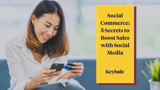 Social Commerce: 5 Secrets to Boost Sales