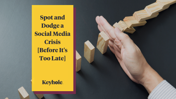 Tips to Spot and Dodge a Social Media Crisis [Before It's Too Late]